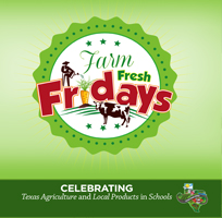 Farm Fresh Fridays: Celebrating Texas Agriculture and Local Products in Schools